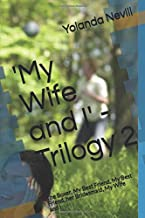 'My Wife and I' - Trilogy 2: The Boxer, My Best Friend, Our Best Friend, Bridesmaid, My Wife and I
