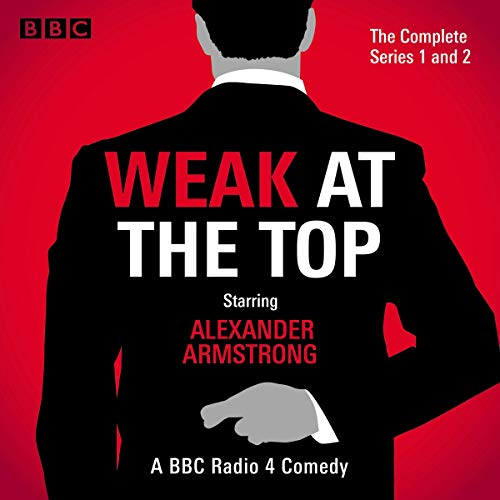 Weak at the Top: The Complete Series 1 and 2 audiobook cover art