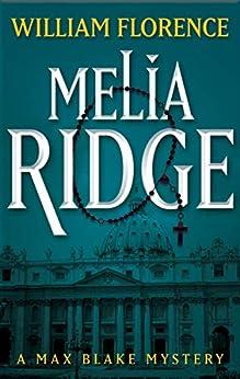 [William Florence]のMelia Ridge (The Max Blake Mysteries Book 7) (English Edition)