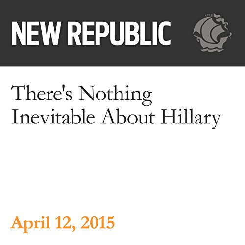 There's Nothing Inevitable About Hillary audiobook cover art