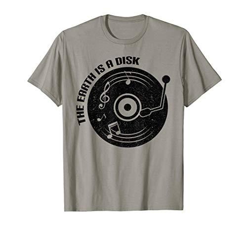 Erde ist eine Scheibe Schallplatte Plattenspieler T-Shirt