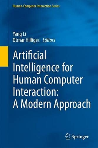 Artificial Intelligence for Human Computer Interaction: A Modern Approach (Human–Computer Interaction Series)