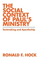 The Social Context of Paul's Ministry: Tentmaking and Apostleshi