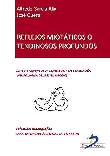 Reflejos miotáticos o tendinosos profundos (Capítulo del libro Evaluación neurológica del recien nacido)