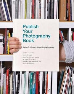Darius D. Himes: Publish Your Photography Book (Paperback - Revised Ed.); 2014 Edition