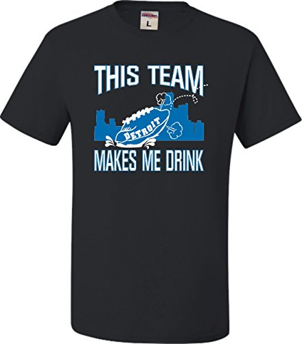 Go All Out X-Large Black Adult This Team Makes Me Drink Funny Football Detroit T-Shirt