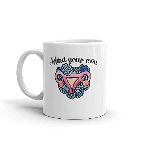 Mind Your own Uterus 11 Oz Ceramic