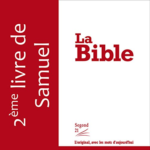 Deuxième livre de Samuel - version Segond 21                    By:                                                                                                                                 auteur inconnu                               Narrated by:                                                                                                                                 Jean-Micaël Saltzmann                      Length: 1 hr and 49 mins     Not rated yet     Overall 0.0