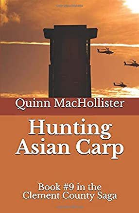 Hunting Asian Carp: Book #9 in the Clement County Saga