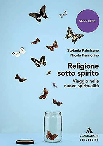 Religione sotto spirito. Viaggio nelle nuove spiritualità
