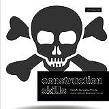 construction skills: Das taffe Bautagebuch für die dunkle Seite der Bauphasen (No. 18)