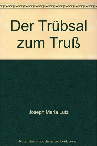 Der Trübsal zum Truß - bk834