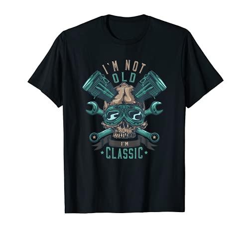 I'm Not Old I'm Classic - Calavera para motorista Camiseta