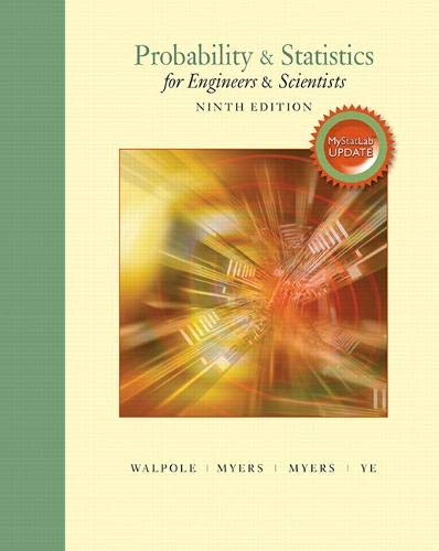 Compare Textbook Prices for Probability & Statistics for Engineers & Scientists, MyLab Statistics Update 9 Edition ISBN 9780134115856 by Walpole, Ronald,Myers, Raymond,Myers, Sharon,Ye, Keying