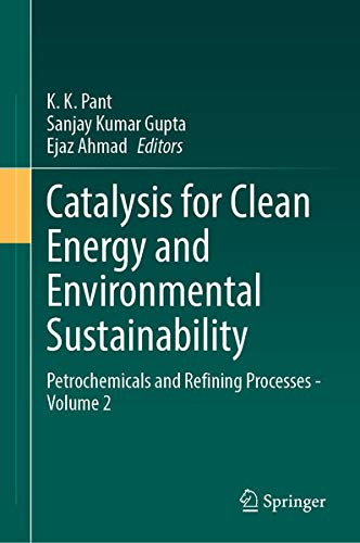 Catalysis for Clean Energy and Environmental Sustainability: Petrochemicals and Refining Processes -