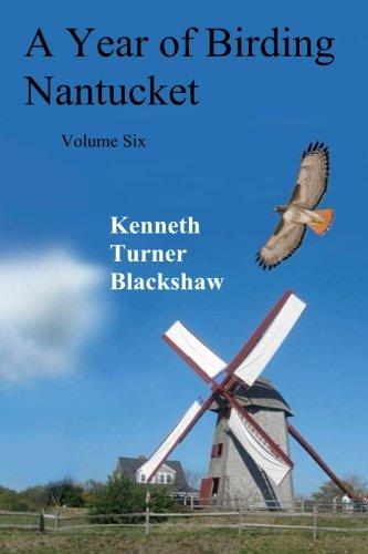 A Year of Birding Nantucket: Volume Six: Volume 6