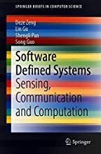 Software Defined Systems: Sensing, Communication and Computation (SpringerBriefs in Computer Science)