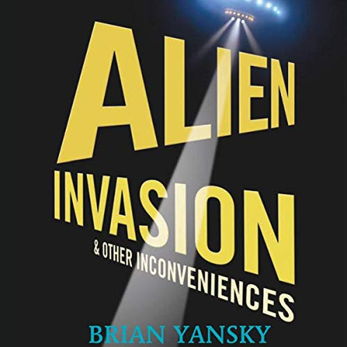 Alien Invasion and Other Inconveniences cover art