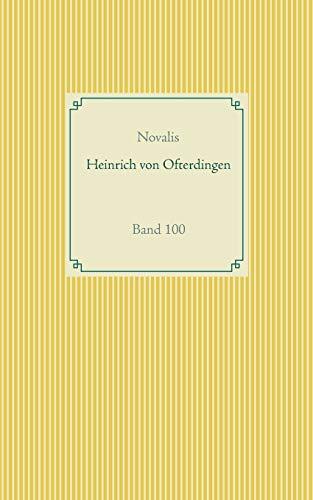 Heinrich von Ofterdingen: Band 100 (Taschenbuch-Literatur-Klassiker)