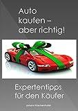 Auto kaufen - aber richtig! Expertentipps für den Käufer