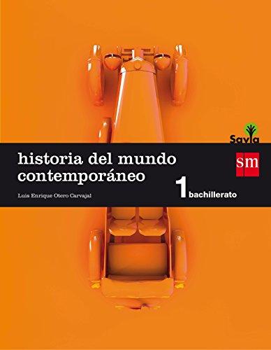Historia del mundo contemporáneo. 1 Bachillerato. Savia - 9788467576580