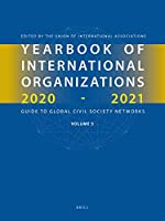 Yearbook of International Organizations 2020-2021: Guide to Global Civil Society Networks (Statistics, Visualizations and Patterns)