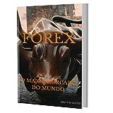 Forex: Guia Para Aprender a Operar No Mercado Maior Mercado do Mundo (Portuguese Edition)