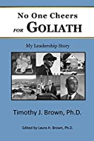 No One Cheers for Goliath: My Leadership Story