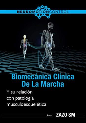 Biomecánica clínica de la marcha y su relación con patología musculoesquelética (Spanish Editio