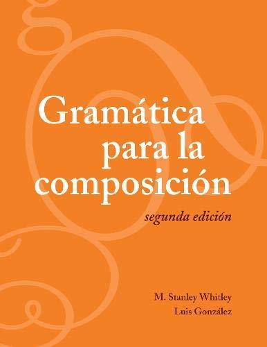 [Gramática Para La Composición: Segunda Edición] [By: Whitley, M Stanley] [August, 2007]
