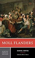 Moll Flanders: An Authoritative Text, Contexts, Criticism (Norton Critical Editions)