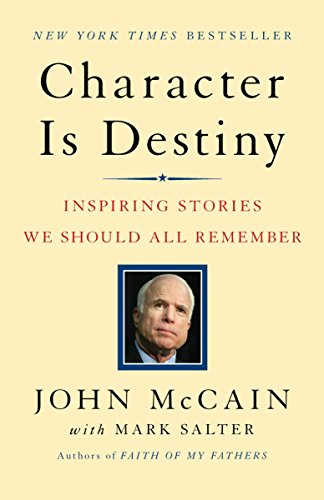 Character Is Destiny: Inspiring Stories We Should All Remember: Inspiring Stories Every Young Person Should Know and Every Adult Should Remember (Modern Library Classics)