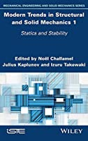 Modern Trends in Structural and Solid Mechanics 1: Statics and Stability