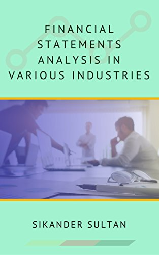Financial Statements: Analysis in various industries (English Edition)