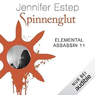 Spinnenglut     Elemental Assassin 11              Autor:                                                                                                                                 Jennifer Estep                               Sprecher:                                                                                                                                 Tanja Fornaro                      Spieldauer: 11 Std. und 38 Min.     134 Bewertungen     Gesamt 4,8