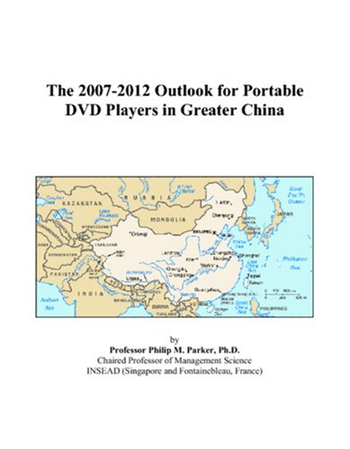 The 2007-2012 Outlook for Portable DVD Players in Greater China