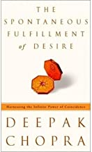 [The Spontaneous Fulfillment of Desire: Harnassing the Power of Coincidence] [Author: Chopra, Deepak] [February, 2004]