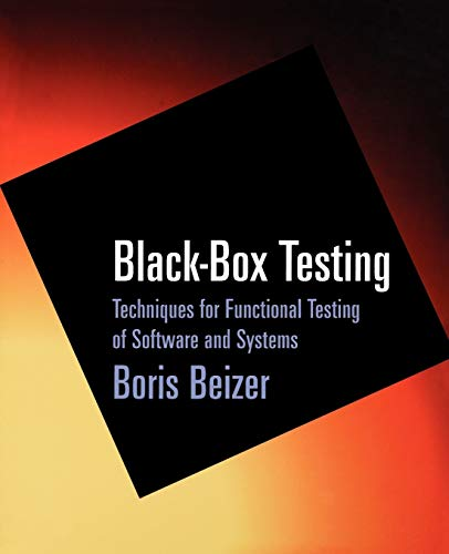 Black Box Testing: Techniques for Functional Testing of Software and Systems