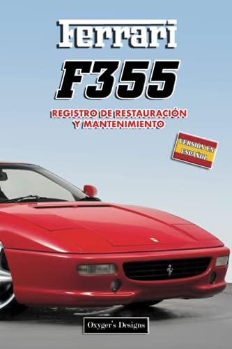 FERRARI F355: REGISTRO DE RESTAURACIÓN Y MANTENIMIENTO (Ediciones en español)