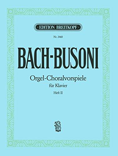 Choralvorspiele BWV 667, 645, 659, 734, 639, 617, 637, 705, 615, 665 Heft 2 (EB 2460)