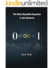 The Most Beautiful Equation in the Universe 0=∞=1 (English Edition)