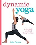 Dynamic Yoga: A complete mind and body workout (English Edition)