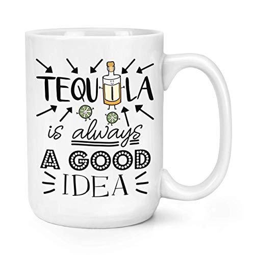 15oz koffiemok, Tequila is altijd een goed idee thee keramische mok