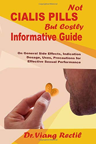 Not Cialis Pills But Costly Informative Guide: On Side Effects, Uses, Dosages, Indication, Medical Precautions & Where to Legally Buy  Original Cialis Online
