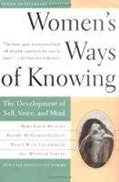 Women's Ways of Knowing: The Development of Self, Voice, and Mind 10th Anniversary Edition by Mary Field Belenky Blythe Mcvicker Clinchy Nancy Rule Goldberger Jill Mattuck Tarule(1997-01-09)