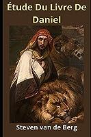 Étude Du Livre De Daniel: Le prophète du jugement de Dieu