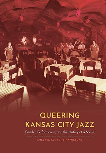 Compare Textbook Prices for Queering Kansas City Jazz: Gender, Performance, and the History of a Scene Expanding Frontiers: Interdisciplinary Approaches to Studies of Women, Gender, and Sexuality  ISBN 9780803262911 by Clifford-Napoleone, Amber R.