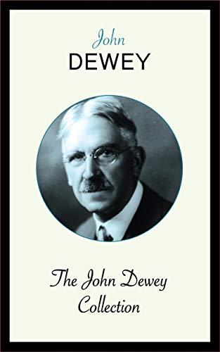 The John Dewey Collection (English Edition)
