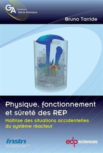 Physique, fonctionnement et sûreté des REP : Maîtrise des situations accidentelles du système réacteur