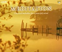 Meditation: Classical Melodies a Peacefull 2 by Meditation-Classical Melodies (1900-01-01)
